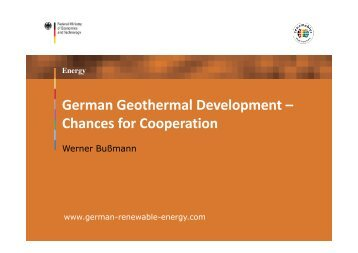 German Geothermal Development - Renewables Made in Germany