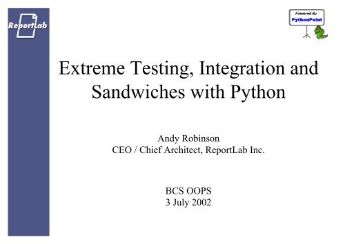 Extreme Testing, Integration and Sandwiches with Python