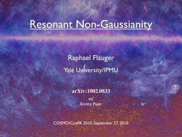 Resonant Non-Gaussianity - RESCEU
