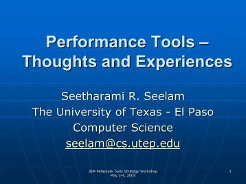 Performance Tools – Thoughts and Experiences - IBM Research