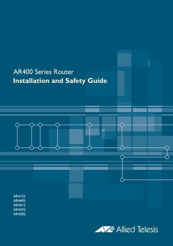 AR400 Series Router Installation and Safety Guide - Allied Telesis