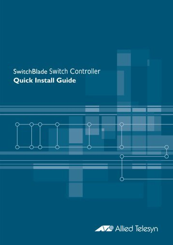 SwitchBlade Switch Controller Quick Install Guide - Allied Telesis