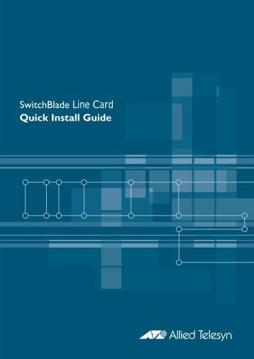 SwitchBlade Line Card Quick Install Guide - Allied Telesis