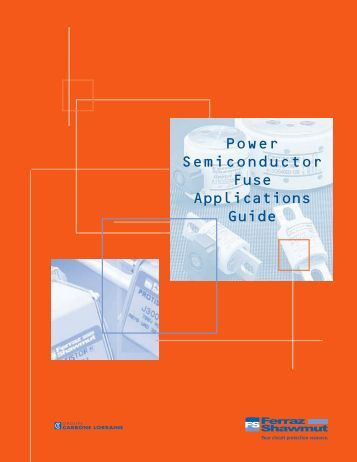 Power Semiconductor Fuse Applications Guide - Revere Electric