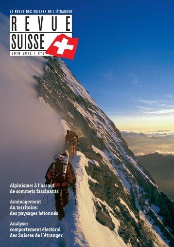 Alpinisme: à l'assaut de sommets fascinants ... - Schweizer Revue