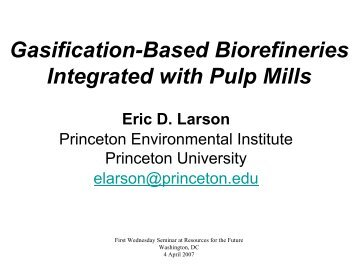 Gasification-Based Biorefineries Integrated with Pulp Mills Eric D ...
