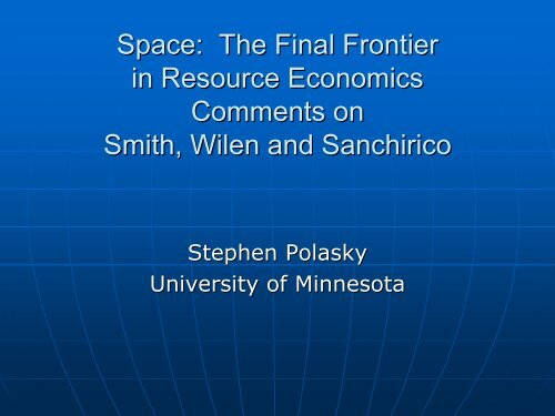 Space: The Final Frontier Comments on Smith, Wilen and Sanchirico