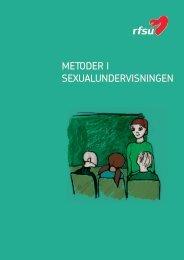 Ladda ner Metoder i sexualundervisningen (pdf) - RFSU