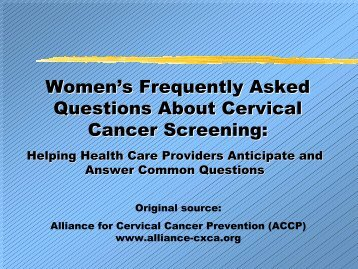 Women's Frequently Asked Questions About Cervical Cancer - IARC ...