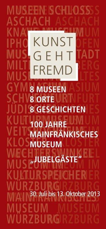 8 museen 8 orte 8 geschichten 100 jahre mainfränkisches museum