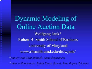 Dynamic Modeling of Online Auction Data - Robert H. Smith School ...