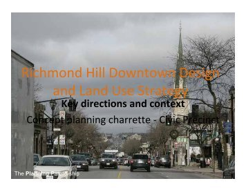 Richmond Hill Downtown Design and Land Use Strategy - Town of ...