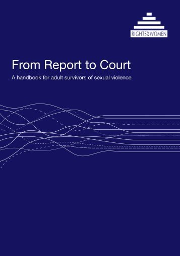 From report to court: a handbook for adult ... - Rights of Women