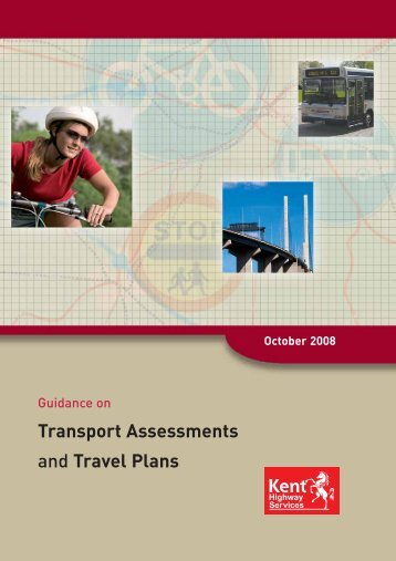 Transport Assessments and Travel Plans - Kent County Council