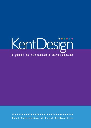 Kent Design - A guide to sustainable development - Kent County ...