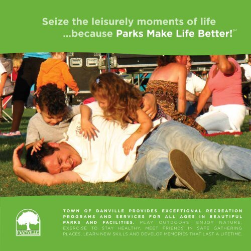 seize the leisurely moments of life …because ... - Town of Danville