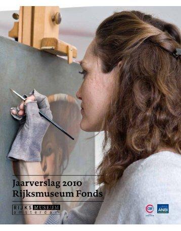 Jaarverslag 2010 Rijksmuseum Fonds