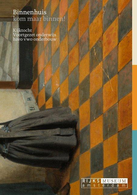 Binnenhuis kom maar binnen! - Rijksmuseum