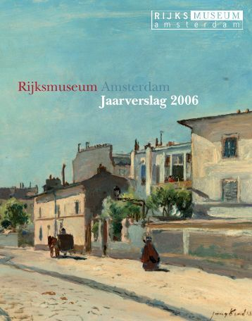 Rijksmuseum Amsterdam Jaarverslag 2006