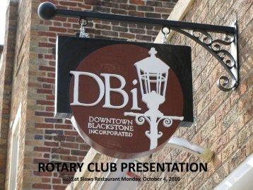 rotary presentation - Downtown Blackstone Inc.