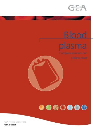 From blood plasma to medication: all production ... - GEA Diessel