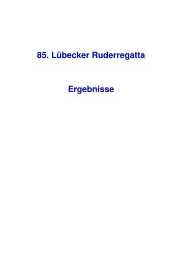 85. Lübecker Ruderregatta mit JuM-Regatta - Rudern in Schleswig ...