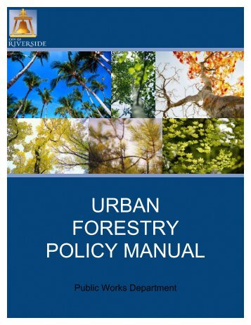 Urban Forestry Policy Manual - City of Riverside