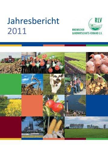 RLV-Jahresbericht 2011 - Rheinischer Landwirtschafts-Verband eV