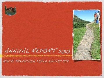ANNUAL REPORT 2010 - Rocky Mountain Field Institute