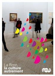 La Rmn, la culture autrement - Réunion des musées nationaux