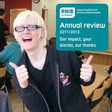RNIB Scotland Annual Review 2011-12 (PDF 1.49 MB)