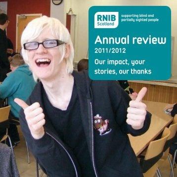 RNIB Scotland Annual Review 2011-12 (PDF 1.49 MB)