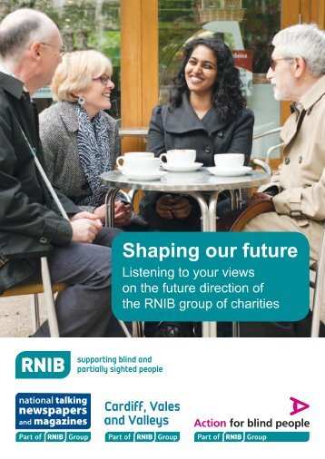 Shaping our future booklet - RNIB