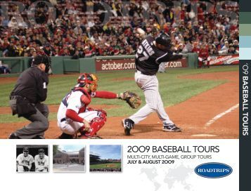 2009 Baseball Tours - Roadtrips Inc.: Amazing Travel Experiences