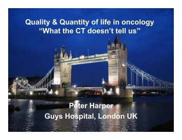 Quality & Quantity of life in oncology —What the CT doesn't ... - Roche