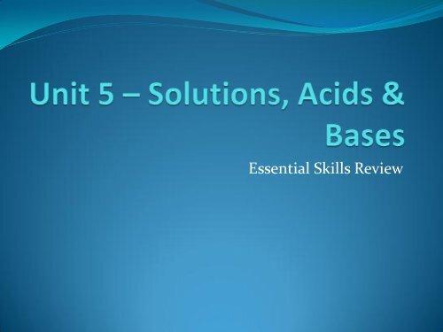 Unit 5 – Solutions, Acids & Bases