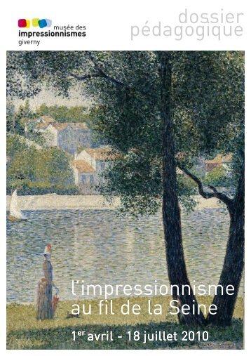 L'impressionnisme au fil de la Seine - Musée des impressionnismes ...