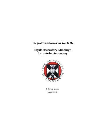 Integral Transforms for You & Me - The Royal Observatory, Edinburgh