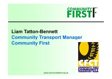 Liam Tatton-Bennett Community Transport Manager Community ...
