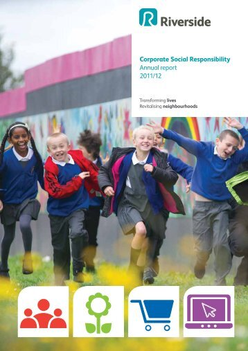 Corporate Social Responsibility Annual report 2011/12 - Riverside