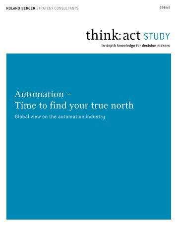"""Automation – Time to find your true north"" (PDF ... - Roland Berger"