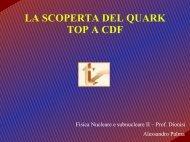 LA SCOPERTA DEL QUARK TOP A CDF - INFN Sezione di Roma