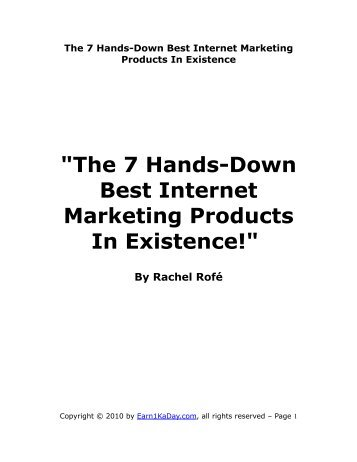 """The 7 Hands-Down Best Internet Marketing Products In Existence!"""