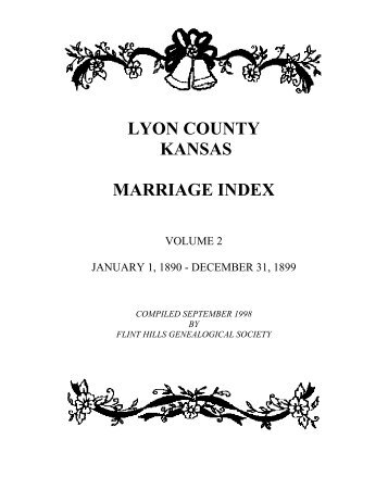 LYON COUNTY KANSAS MARRIAGE INDEX - RootsWeb
