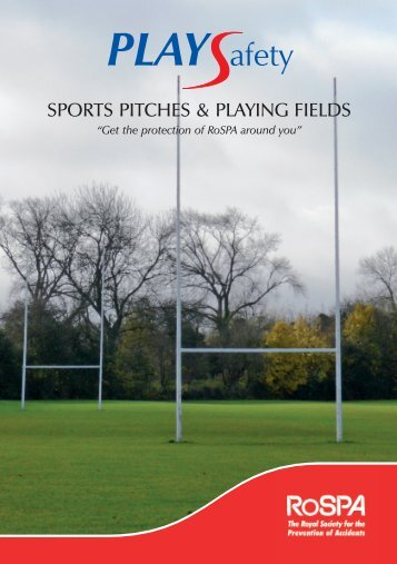 Play Safety Playing Fields Brochure - RoSPA
