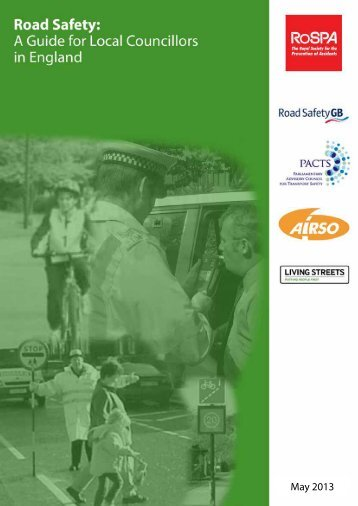 Road Safety: A Guide for Local Councillors in England - RoSPA