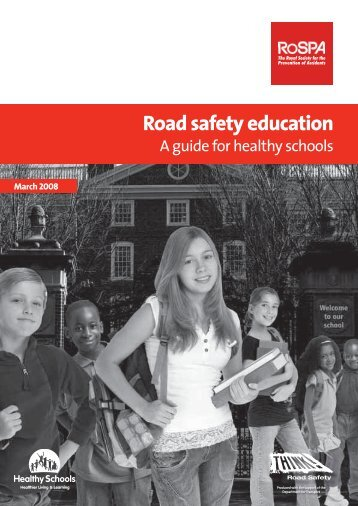 Road Safety Education : A Guide for Healthy Schools - RoSPA