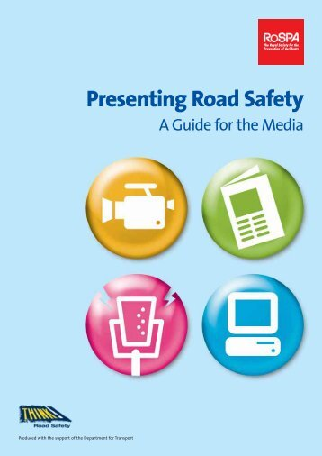 Presenting Road Safety : A Guide for the Media - RoSPA