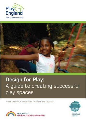 Design for play: a guide to creating successful play spaces