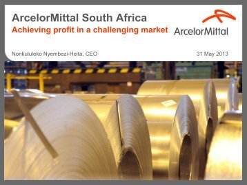 Achieving profit in a challenging market - ArcelorMittal South Africa